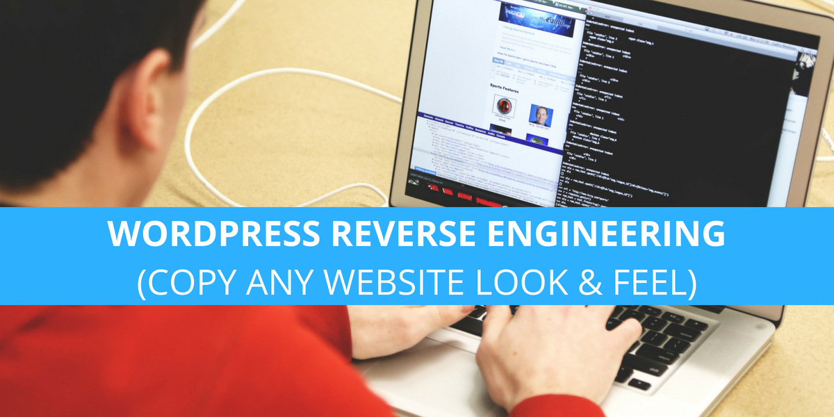 WordPress Reverse Engineering: How to Replicate A WordPress Site