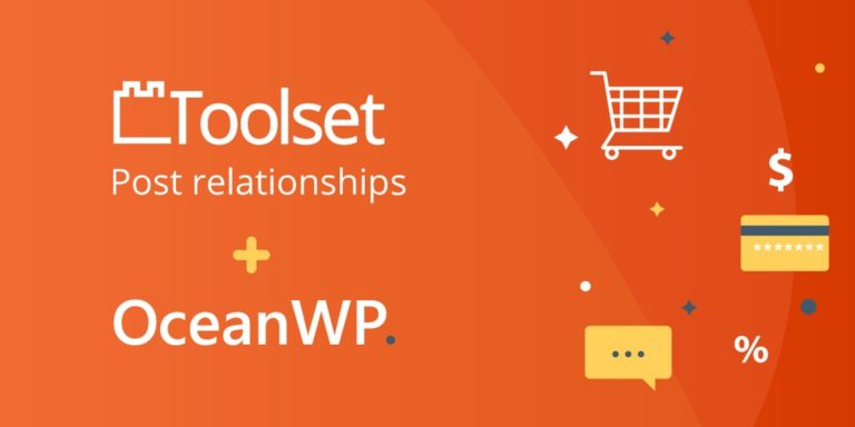 How Toolset's post relationships and OceanWP will help build a great e-commerce site