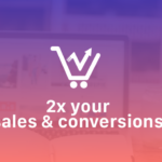 6 Striking Ideas to 2x Conversions & Sales for WooCommerce