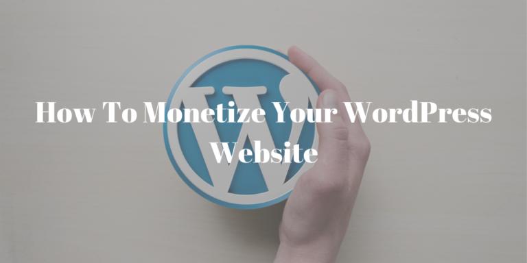 How to Monetize Your WordPress Website