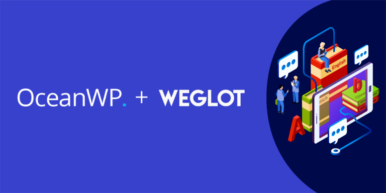 Why You Should Translate WordPress And OceanWP (And How Weglot Helps You Do It!)
