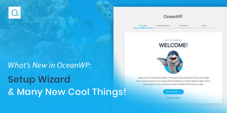What's New in OceanWP: Setup Wizard & Many New Cool Things!