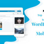 7 Top Plugins to Turn a WordPress Site into a Mobile App