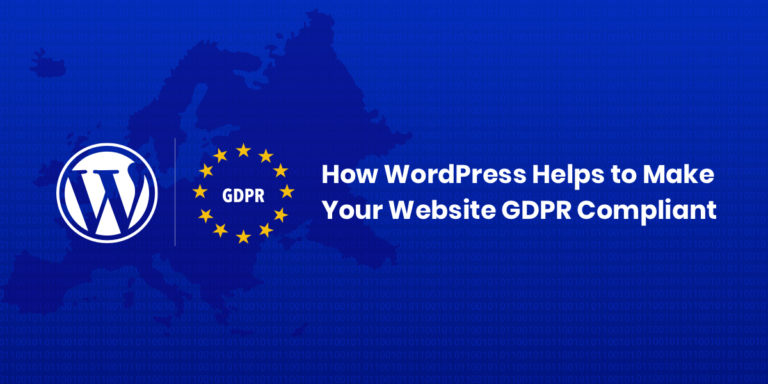 How WordPress Helps to Make your Website GDPR Compliant