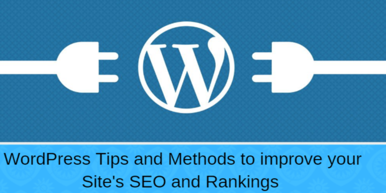 Some WordPress Tips and Methods that will help to Improve and Escalate your Site Rankings